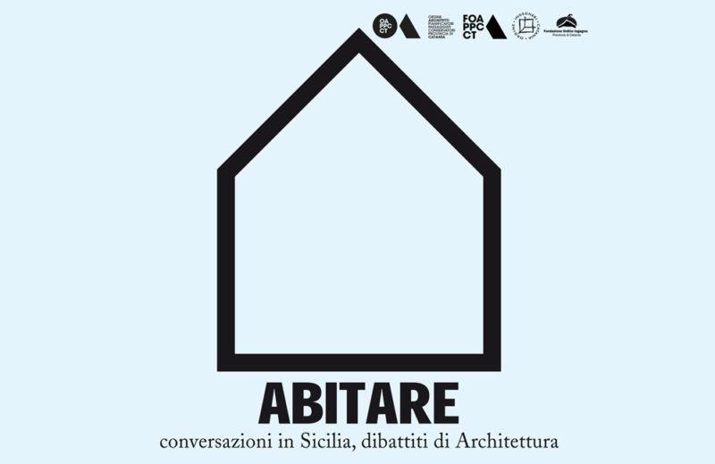 ABITARE – conversazioni in Sicilia, dibattiti di Architettura